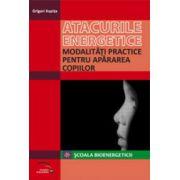 Atacurile energetice. Modalitati practice pentru apararea copiilor