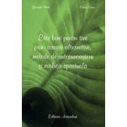 Este bine pentru tine prin: terapii alternative, metode de autocunoastere si evolutie spirituala