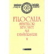 Filocalia sfintelor nevointe ale desavarsirii. Vol. 8