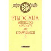Filocalia sfintelor nevointe ale desavarsirii. Vol. 9
