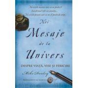 Noi mesaje de la Univers. Despre viata, vise si fericire