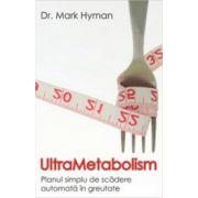 UltraMetabolism. Planul simplu de scadere automata in greutate.