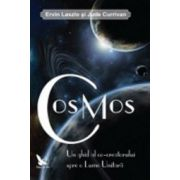 Cosmos. Un ghid al co-creatorului spre o lume unitara