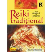 Reiki traditional. De la gradul I la Maestru
