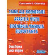 Taine ale bioenergiei. Aparitia vietii. Bioenergia/Energia bioportanta