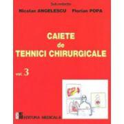 Caiete de tehnici chirurgicale. Vol.3