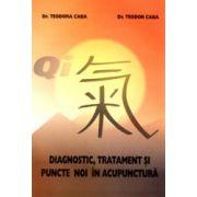 Diagnostic, tratament si puncte noi in acupunctura
