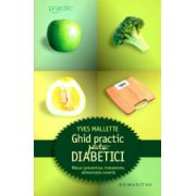 Ghid practic pentru diabetici. Masuri preventive, tratamente, alimentatie corecta