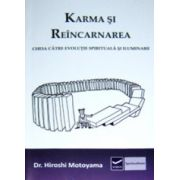 Karma si reincarnarea. Cheia catre evolutie spirituala si iluminare