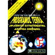 Programul Terra. Un atentat extraterestru asupra omenirii