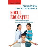 Socul educatiei. O noua perspectiva asupra dezvoltarii copiilor