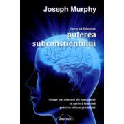Cum sa folosim puterea subconstientului