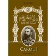 Istoria romanilor in timpul celor patru regi. Carol I, Ferdinand I, Carol al II-lea, Mihai I. Set 4 volume