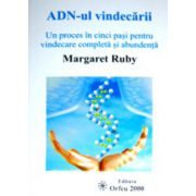 ADN-ul vindecarii, un proces in cinci pasi pentru vindecare completa si abundenta