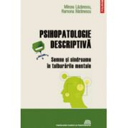 Psihopatologie descriptiva. Semne si sindroame in tulburarile mentale