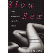 Slow sex. Arta si rafinamentul orgasmului feminin
