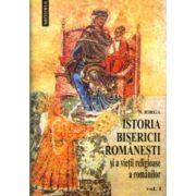 Istoria Bisericii romanesti si a vietii religioase a romanilor (2 vol.)