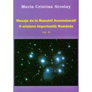 Mesaje de la Maestrii Ascensionati. Vol. 3. O misiune importanta: Romania