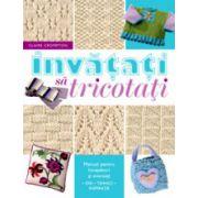 Invatati sa tricotati – Manual pentru incepatori si avansati