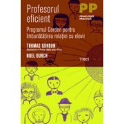 Profesorul eficient – Programul Gordon pentru imbunatatirea relatiei cu elevii