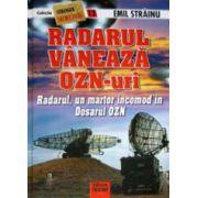 Radarul vaneaza OZN-uri - Emil Strainu