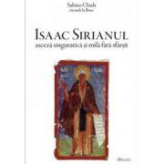 Isaac Sirianul, asceza singuratica si mila fara sfarsit