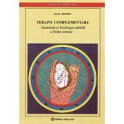Terapii complementare. Anatomia si fiziologia subtila a fiintei umane