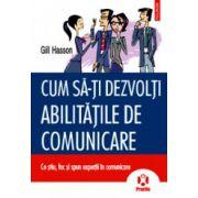 Cum sa-ti dezvolti abilitatile de comunicare