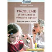 Probleme si dificultati in educarea copiilor