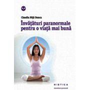 Invataturi paranormale pentru o viata mai buna