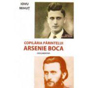 Copilaria parintelui Arsenie Boca