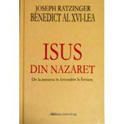 Isus din Nazaret. De la intrarea in Ierusalim la Inviere