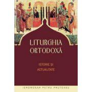 Liturghia ortodoxa. Istorie si actualitate