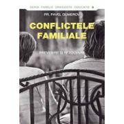Conflictele familiale. Prevenire si rezolvare