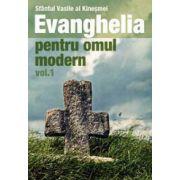 Evanghelia pentru omul modern. Vol. 1