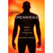Ghid pentru vindecare si autodezvoltare. Dreamhealer