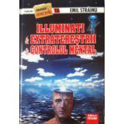 Illuminati, extraterestrii, controlul mental