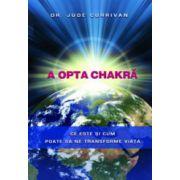 A opta chakra, ce este si cum poate sa ne transforme viata