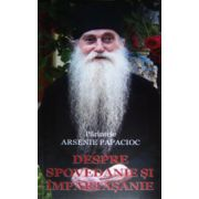 Despre spovedanie si impartasanie - Pr. Arsenie Papacioc