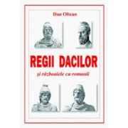 Regii Dacilor si razboaiele cu romanii