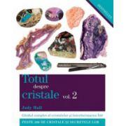 Totul despre cristale. Vol. 2. Ghid complet al cristalelor si intrebuintarea lor