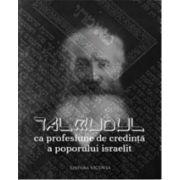 Talmudul ca profesiune de credinta a poporului israelit. Evreul dupa Talmud