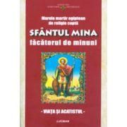 Sfantul Mina, facatorul de minuni. Viata si acatistul