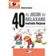 40 de jocuri de relaxare. Metoda Rejoue