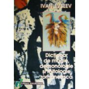 Dictionar de magie, demonologie si mitologie romaneasca
