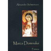 Maica Domnului - Alexander Schmemann