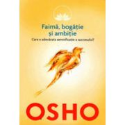 Faima, bogatie si ambitie - Osho