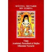 Sfantul Nectarie din Eghina. Viata, acatistul, paraclisul si slujba Sfantului Nectarie