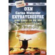 OZN, cartea misterelor extraterestre sau ceea ce nu vor conducatorii lumii ca voi sa stiti