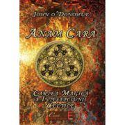 Anam Cara, cartea magica a intelepciunii celtice